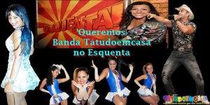 Campanha na REDE para a Banda TATUDOEMCASA ir para o Esquenta da Globo apresentado por Regina Cassé