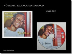 O histórico e esgotado CD de Vó Maria foi relançado na ocasião